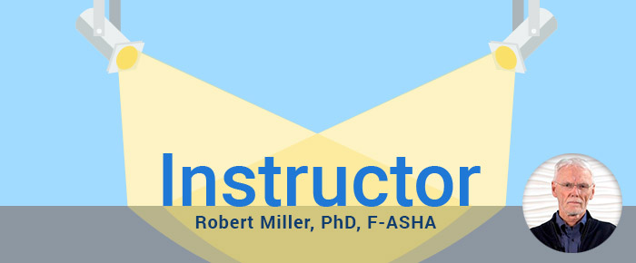 Spotlight: Robert Miller, PhD, F-ASHA